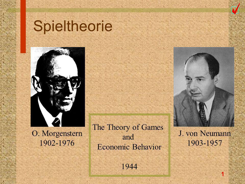 2 Spieltheorie n Spieler n Strategien n Auszahlungen