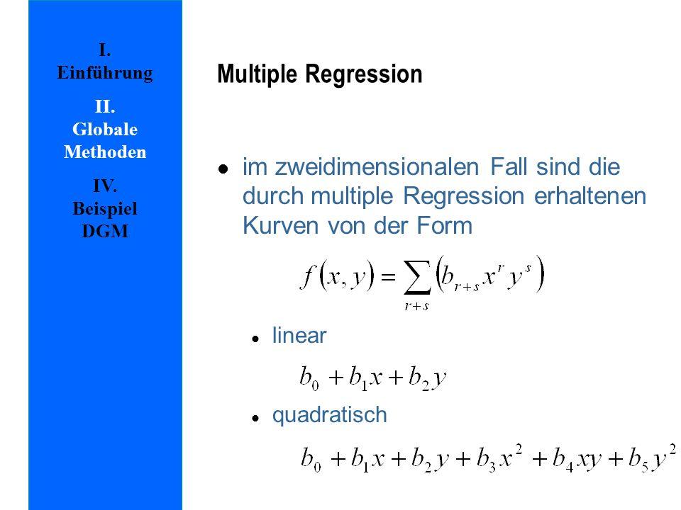 l im zweidimensionalen Fall sind die durch multiple Regression erhaltenen Kurven von der Form l linear l quadratisch Multiple Regression I.