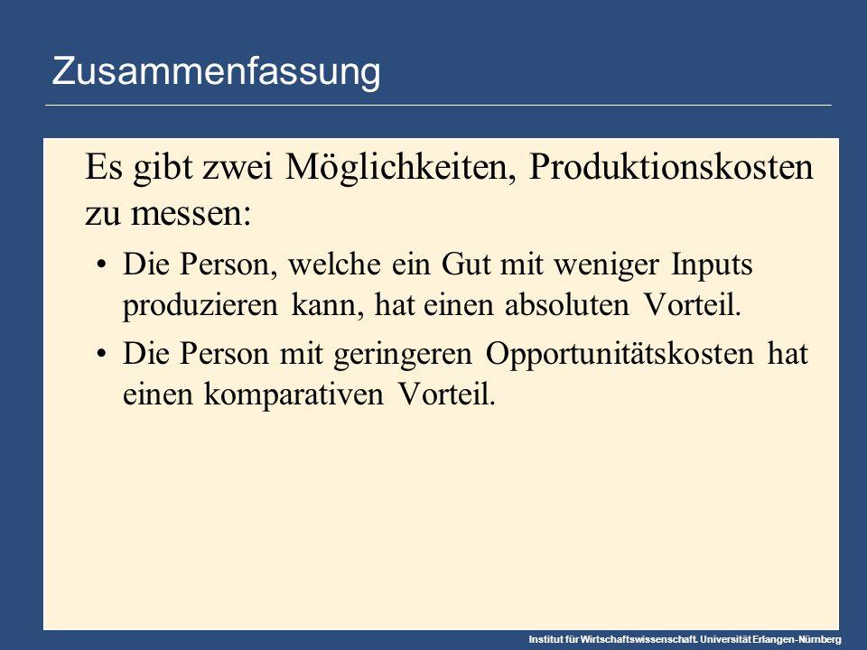 Institut für Wirtschaftswissenschaft. Universität Erlangen-Nürnberg Zusammenfassung Es gibt zwei Möglichkeiten, Produktionskosten zu messen: Die Perso
