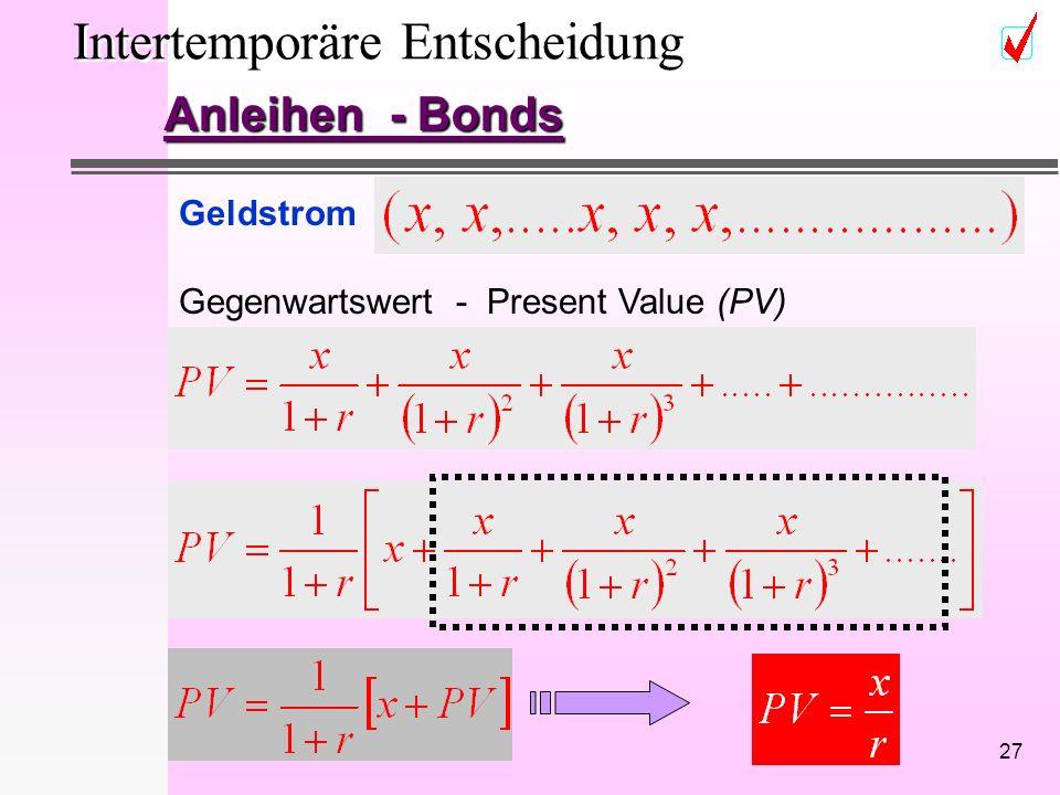 27 Intertemporäre Entscheidung Anleihen - Bonds Geldstrom Gegenwartswert - Present Value (PV)