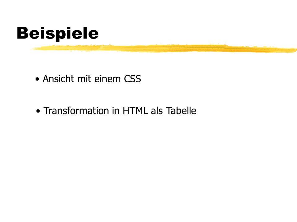 Beispiele Ansicht mit einem CSS Transformation in HTML als Tabelle