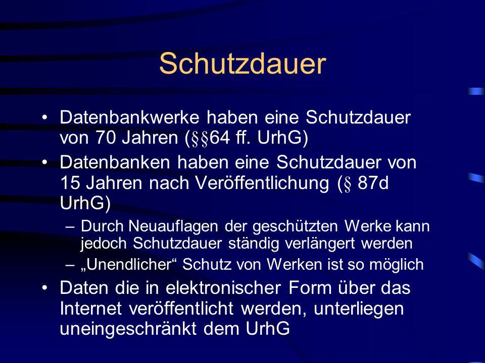 Schutzdauer Datenbankwerke haben eine Schutzdauer von 70 Jahren (§§64 ff.