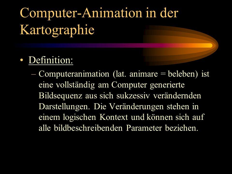 Computer-Animation in der Kartographie Prinzip der Computer-Animation: –Das menschliche ist Auge nicht in der Lage, eine Sequenz von leicht variierenden Bildern in schneller Abfolge (mind.
