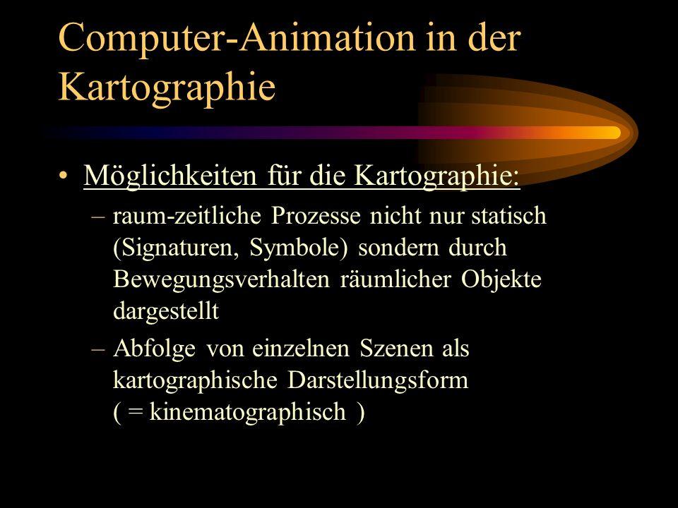Computer-Animation in der Kartographie Computer-Animation für die kartopraphische Darstellung: –Computereinsatz bislang weitgehend für Erstellung traditioneller karthographischer Darstellungen –heute Entwicklung von Darstellungsformen mit Multimedia, Hypertext und Computer- animation, welche die Beschränkungen der traditionellen Darstellungen (für Papier) aufheben