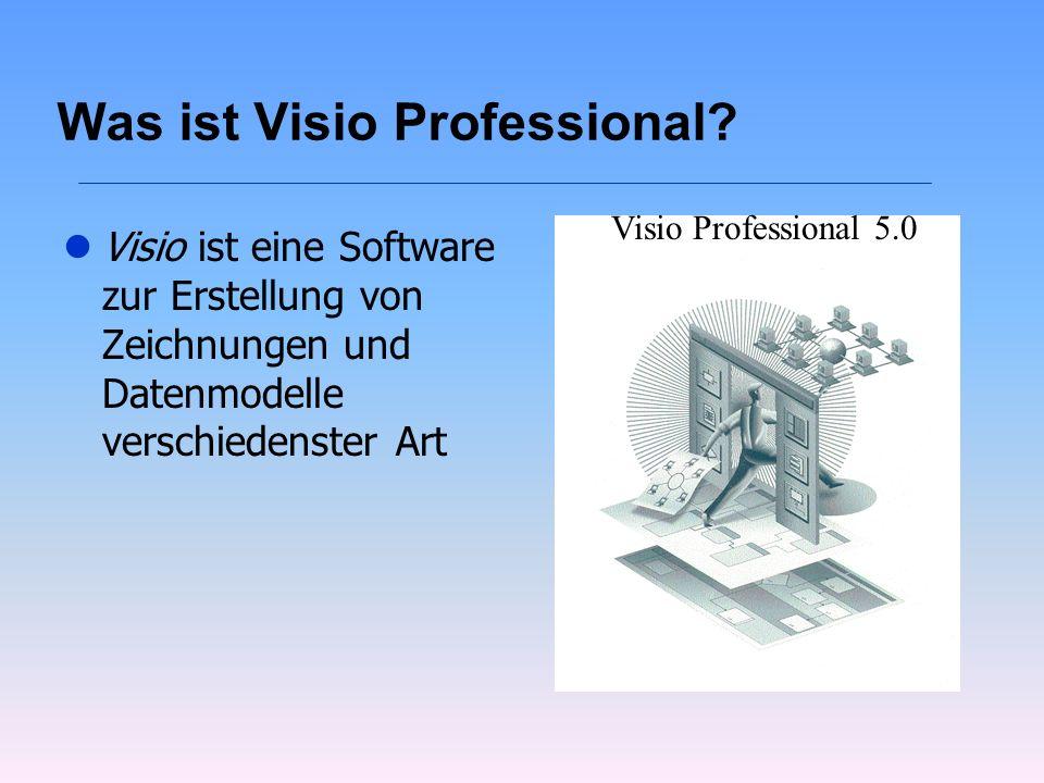 Was ist Visio Professional? lVisio ist eine Software zur Erstellung von Zeichnungen und Datenmodelle verschiedenster Art Professional Visio Profession