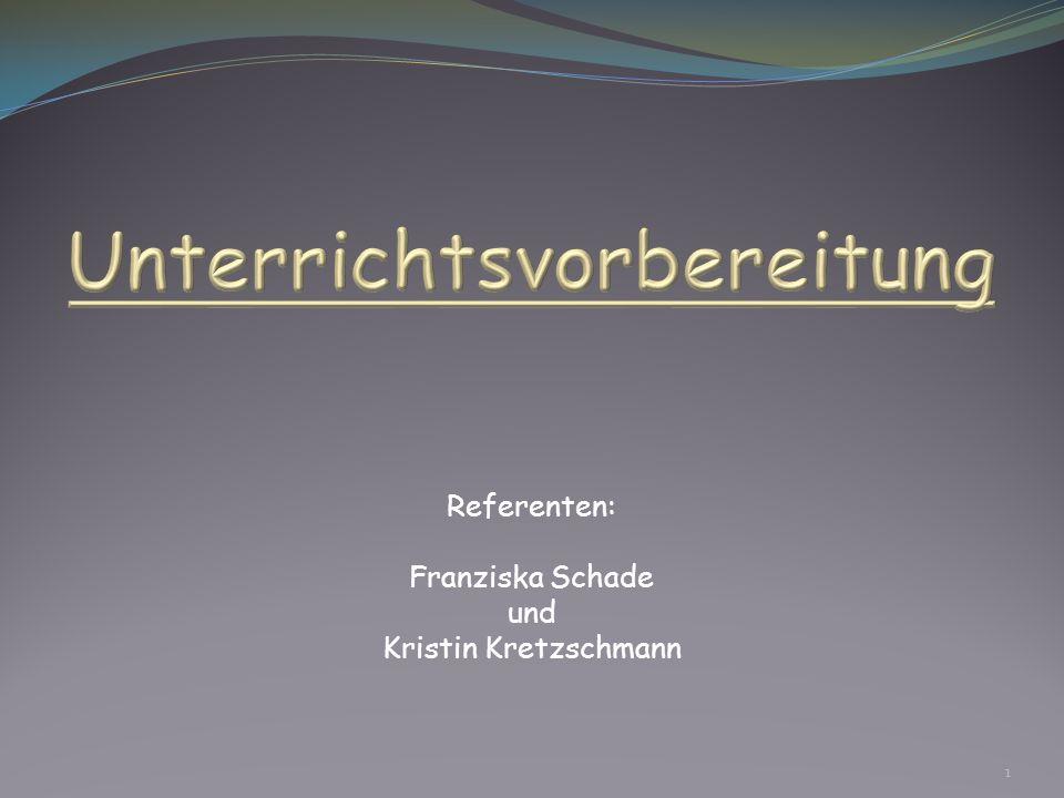Referenten: Franziska Schade und Kristin Kretzschmann 1