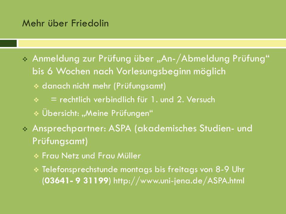 Mehr über Friedolin Anmeldung zur Prüfung über An-/Abmeldung Prüfung bis 6 Wochen nach Vorlesungsbeginn möglich danach nicht mehr (Prüfungsamt) = rech