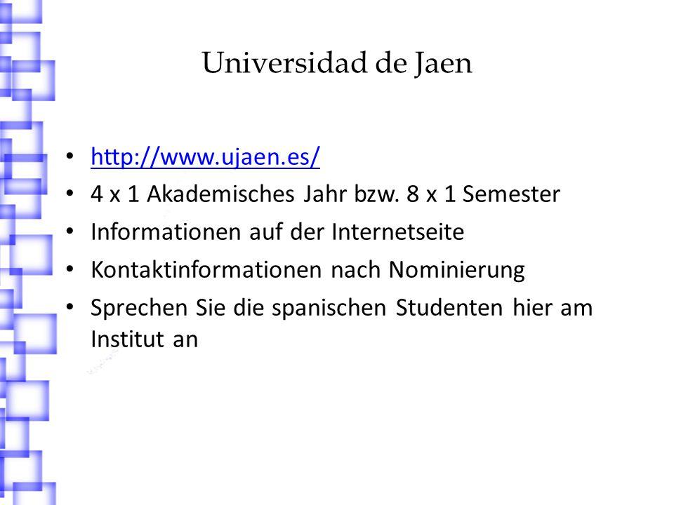 Universidad de Jaen http://www.ujaen.es/ 4 x 1 Akademisches Jahr bzw.