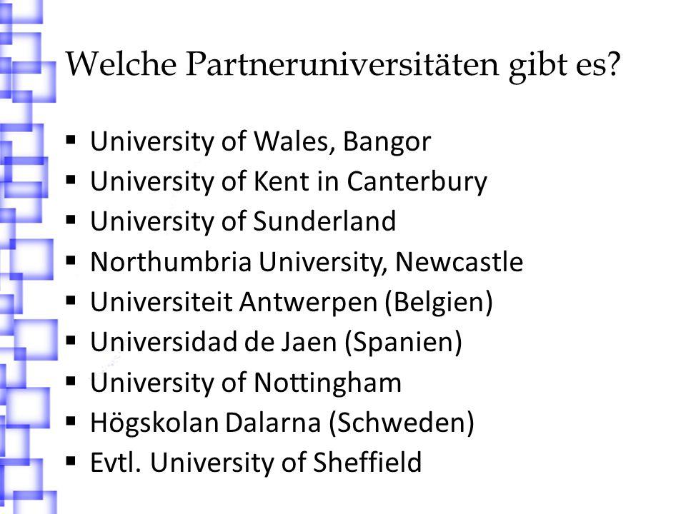 University of Wales, Bangor http://www.bangor.ac.uk/ 2 x 1 Akademisches Jahr bzw.