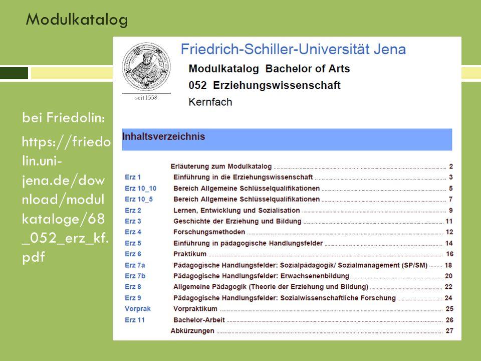 Modulkatalog bei Friedolin: https://friedo lin.uni- jena.de/dow nload/modul kataloge/68 _052_erz_kf. pdf