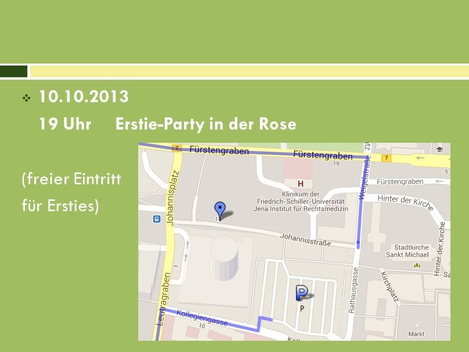 10) Weitere Veranstaltungen im Oktober 10.10.1319 Uhr Treffen im Rosenkeller mit Freibier und dem Direktor der FSU Jena 11.10.