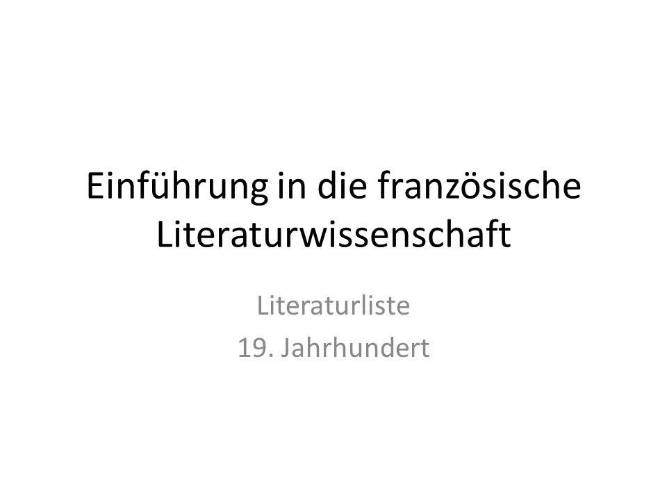 Einführung in die französische Literaturwissenschaft Literaturliste 19. Jahrhundert