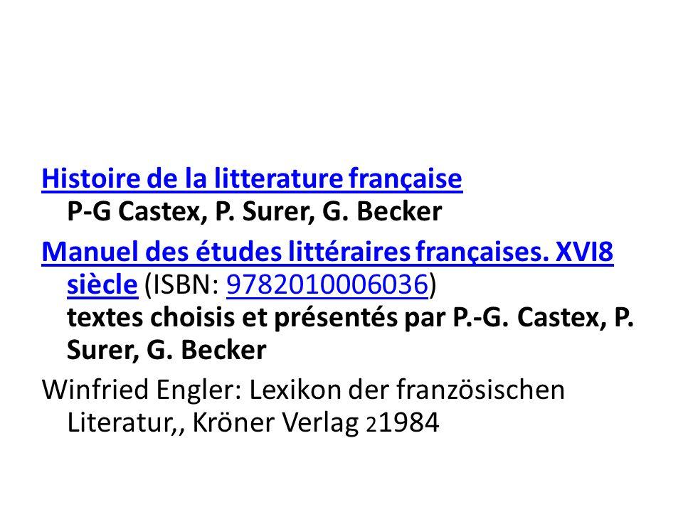 Histoire de la litterature française Histoire de la litterature française P-G Castex, P. Surer, G. Becker Manuel des études littéraires françaises. XV