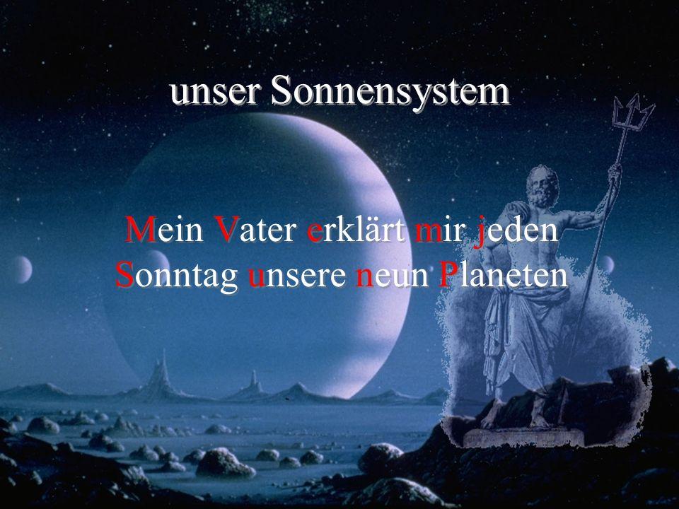 unser Sonnensystem Mein Vater erklärt mir jeden Sonntag unsere neun Planeten