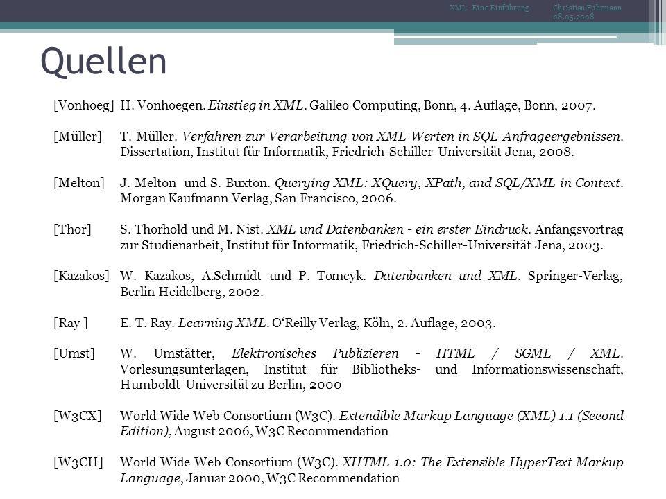 Quellen Christian Fuhrmann 08.05.2008 XML - Eine Einführung [Vonhoeg] H.