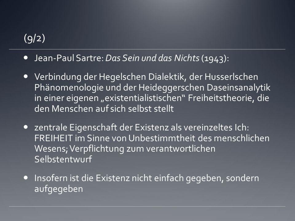 (9/2) Jean-Paul Sartre: Das Sein und das Nichts (1943): Verbindung der Hegelschen Dialektik, der Husserlschen Phänomenologie und der Heideggerschen Da
