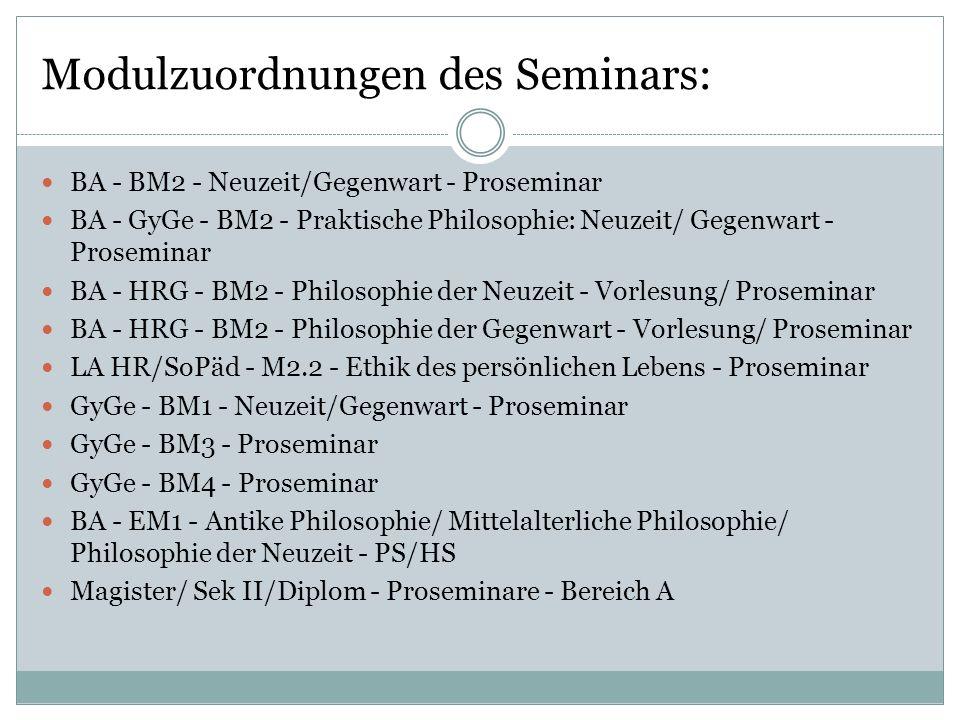 Modulzuordnungen des Seminars: BA - BM2 - Neuzeit/Gegenwart - Proseminar BA - GyGe - BM2 - Praktische Philosophie: Neuzeit/ Gegenwart - Proseminar BA