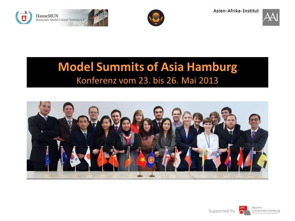 Supported by Model Summits of Asia Hamburg Konferenz vom 23. bis 26. Mai 2013