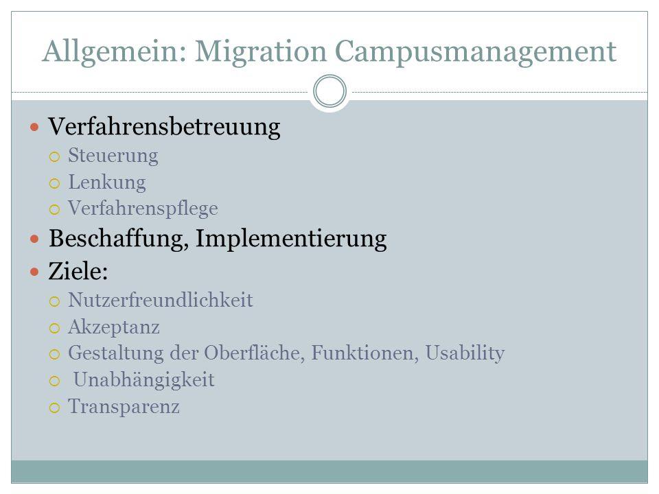 Allgemein: Migration Campusmanagement Verfahrensbetreuung Steuerung Lenkung Verfahrenspflege Beschaffung, Implementierung Ziele: Nutzerfreundlichkeit