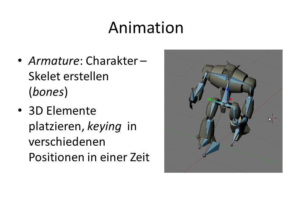 Animation Armature: Charakter – Skelet erstellen (bones) 3D Elemente platzieren, keying in verschiedenen Positionen in einer Zeit