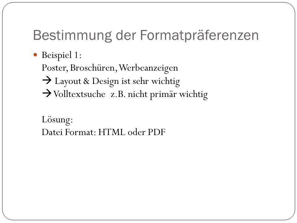 Bestimmung der Formatpräferenzen Beispiel 1: Poster, Broschüren, Werbeanzeigen Layout & Design ist sehr wichtig Volltextsuche z.B.