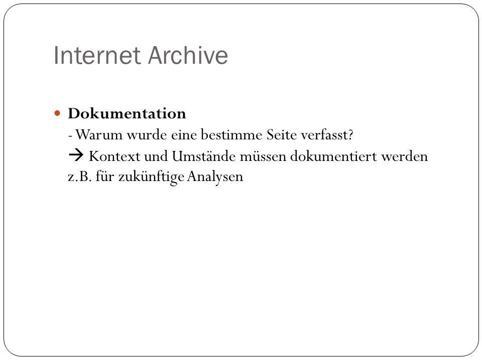 Internet Archive Dokumentation - Warum wurde eine bestimme Seite verfasst.