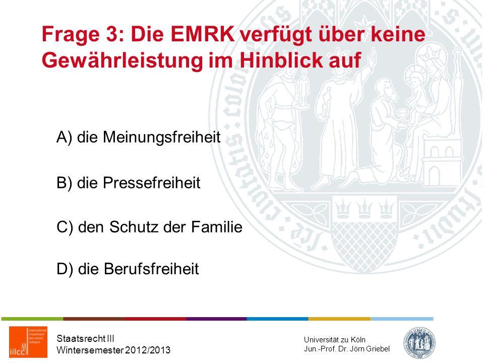 Frage 2: Der IGH war im LaGrand-Fall der Auffassung, dass Staatsrecht III Wintersemester 2012/2013 Universität zu Köln Jun.-Prof. Dr. Jörn Griebel A)