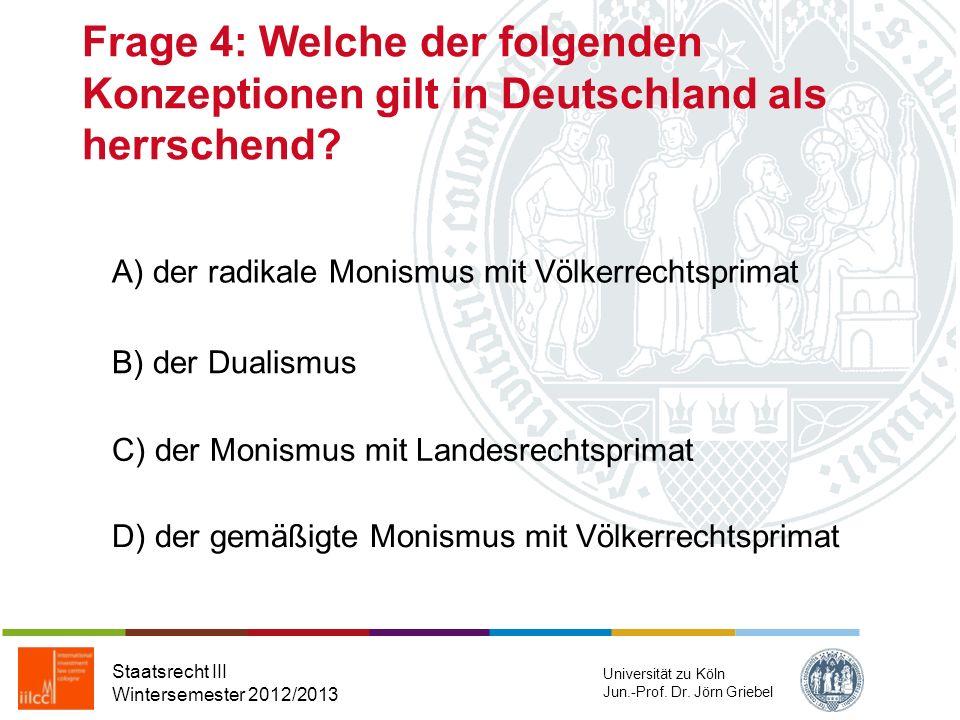 Frage 3: Die EMRK verfügt über keine Gewährleistung im Hinblick auf Staatsrecht III Wintersemester 2012/2013 Universität zu Köln Jun.-Prof. Dr. Jörn G