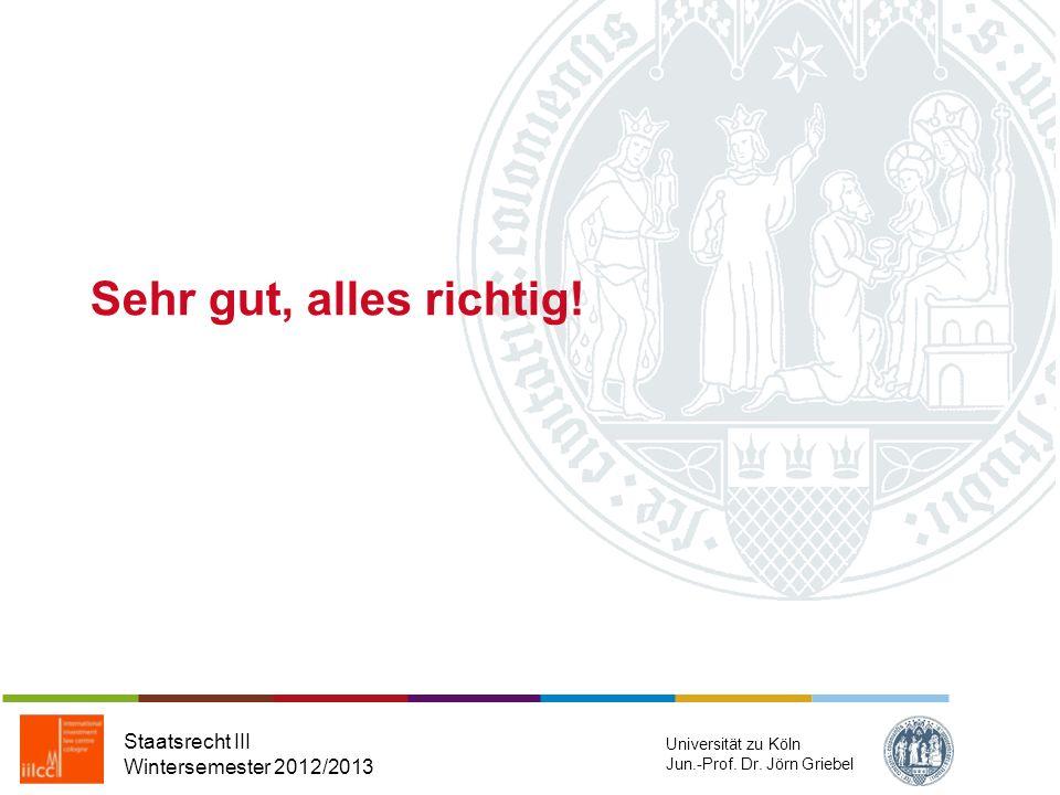 Frage 5: Der Rolle des Bundesverfassungsgerichts als Letztentscheider bei Konflikten mit der EMRK dient nicht Staatsrecht III Wintersemester 2012/2013