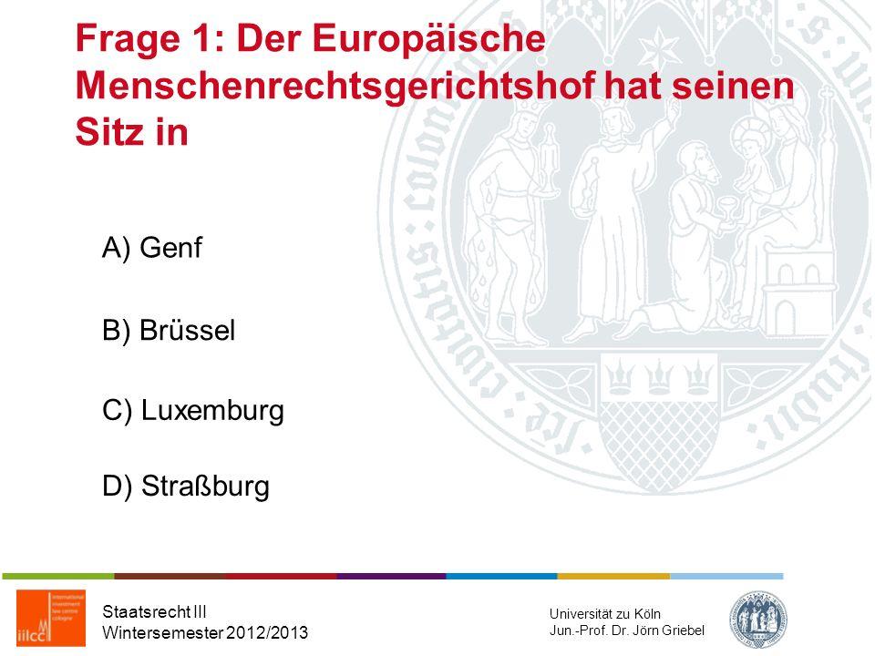 Runde 3 Staatsrecht III Wintersemester 2012/2013 Universität zu Köln Jun.-Prof. Dr. Jörn Griebel