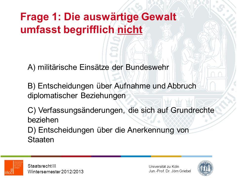 Runde 5 Staatsrecht III Wintersemester 2012/2013 Universität zu Köln Jun.-Prof. Dr. Jörn Griebel