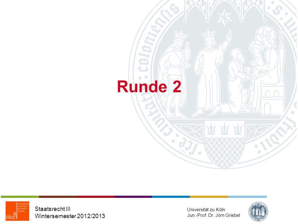Gratulation, Sie haben alle Fragen richtig beantwortet! Staatsrecht III Wintersemester 2012/2013 Universität zu Köln Jun.-Prof. Dr. Jörn Griebel
