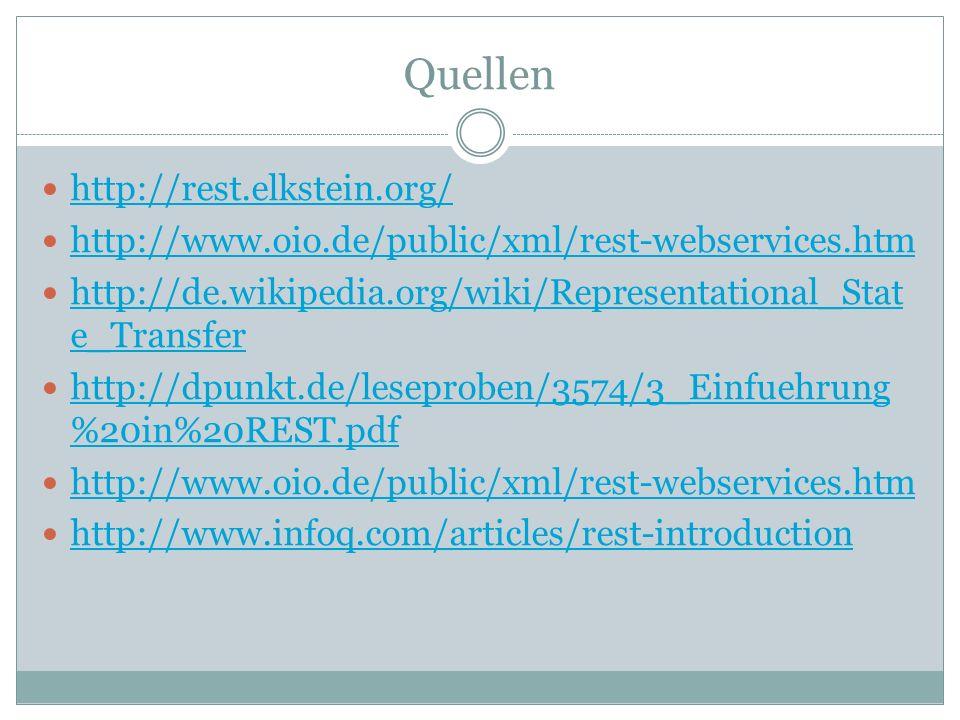 Quellen http://rest.elkstein.org/ http://www.oio.de/public/xml/rest-webservices.htm http://de.wikipedia.org/wiki/Representational_Stat e_Transfer http://de.wikipedia.org/wiki/Representational_Stat e_Transfer http://dpunkt.de/leseproben/3574/3_Einfuehrung %20in%20REST.pdf http://dpunkt.de/leseproben/3574/3_Einfuehrung %20in%20REST.pdf http://www.oio.de/public/xml/rest-webservices.htm http://www.infoq.com/articles/rest-introduction