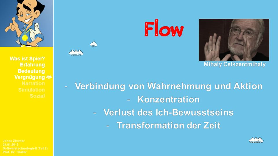 Jonas Zimmer 24.01.2013 Softwaretechnologie II (Teil 2) Prof. Dr. Thaller Was ist Spiel? Erfahrung Bedeutung Vergnügung Narration Simulation Sozial