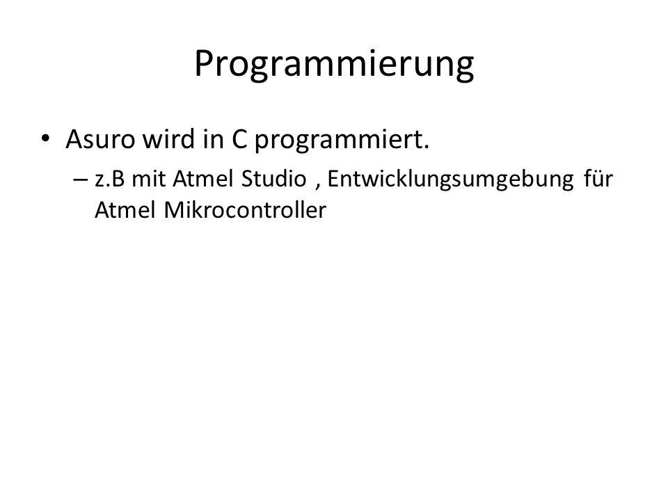 Programmierung Asuro wird in C programmiert. – z.B mit Atmel Studio, Entwicklungsumgebung für Atmel Mikrocontroller