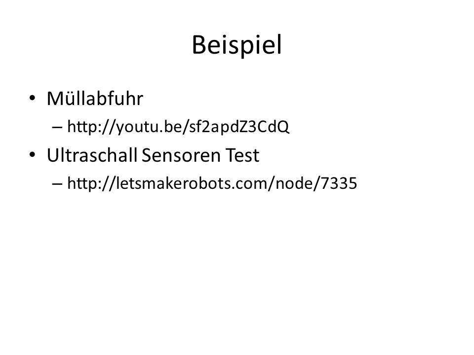 Beispiel Müllabfuhr – http://youtu.be/sf2apdZ3CdQ Ultraschall Sensoren Test – http://letsmakerobots.com/node/7335