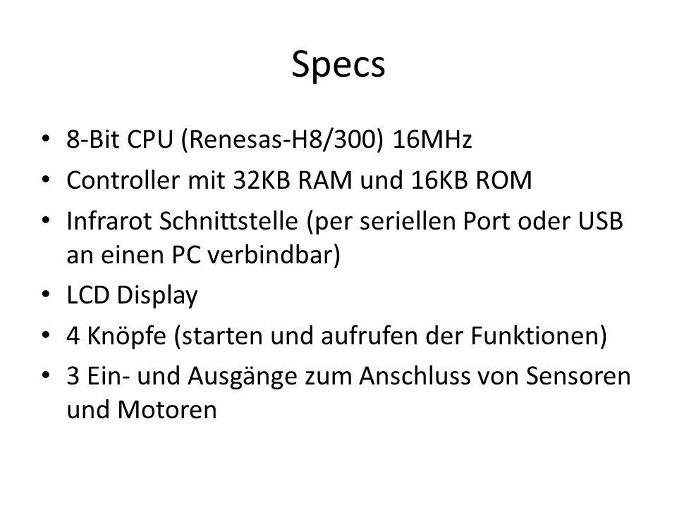 Specs 8-Bit CPU (Renesas-H8/300) 16MHz Controller mit 32KB RAM und 16KB ROM Infrarot Schnittstelle (per seriellen Port oder USB an einen PC verbindbar