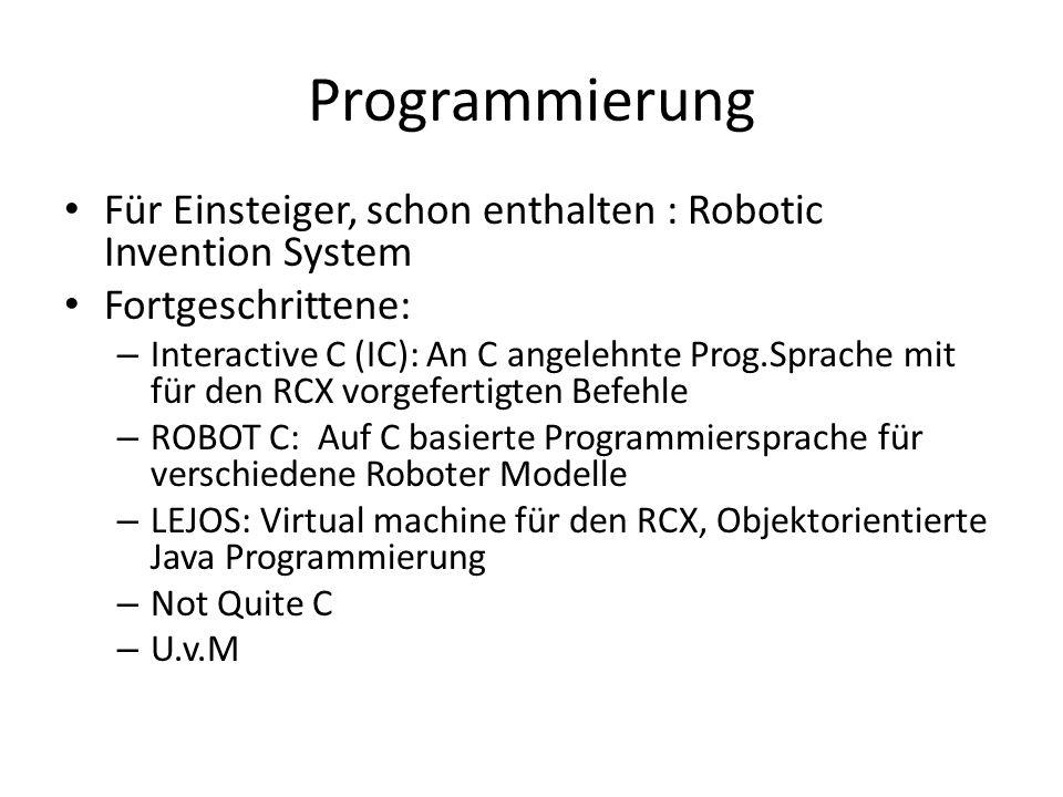 Programmierung Für Einsteiger, schon enthalten : Robotic Invention System Fortgeschrittene: – Interactive C (IC): An C angelehnte Prog.Sprache mit für