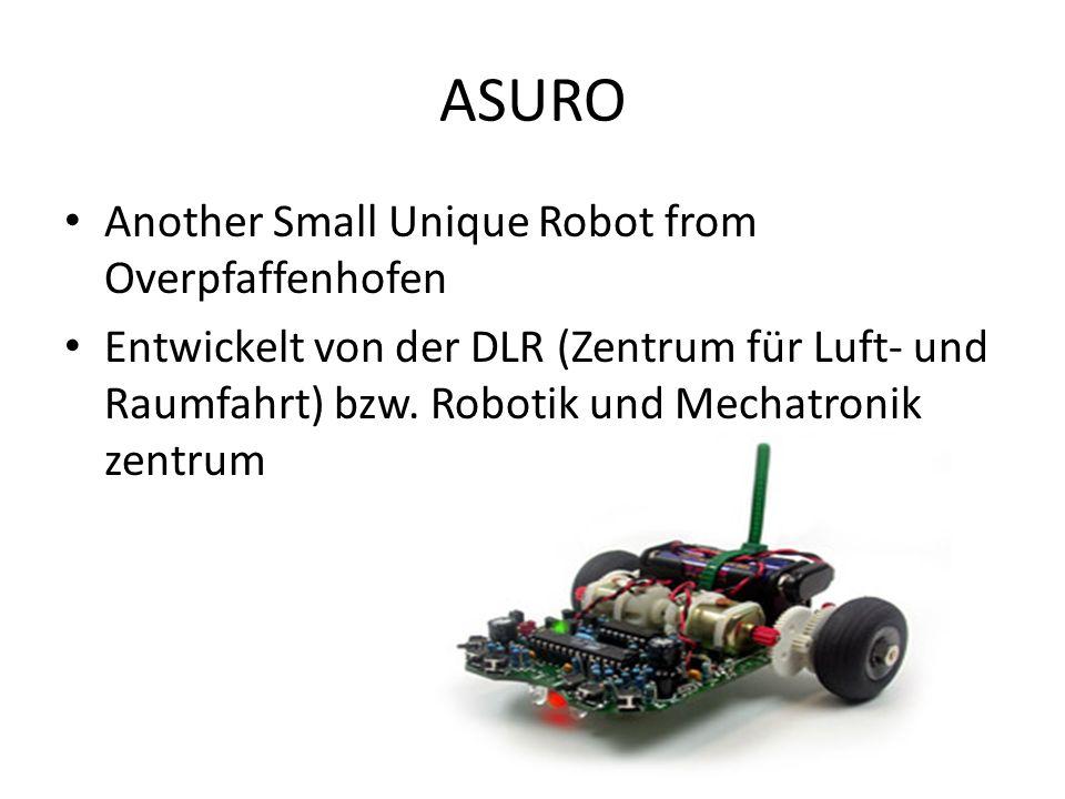 ASURO Another Small Unique Robot from Overpfaffenhofen Entwickelt von der DLR (Zentrum für Luft- und Raumfahrt) bzw. Robotik und Mechatronik zentrum