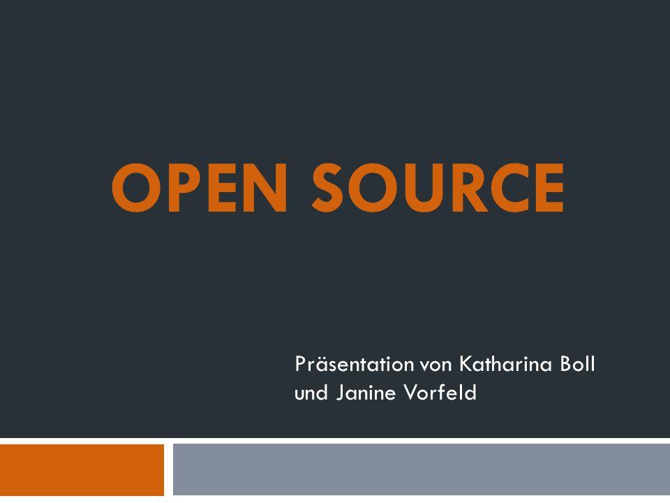 OPEN SOURCE Präsentation von Katharina Boll und Janine Vorfeld