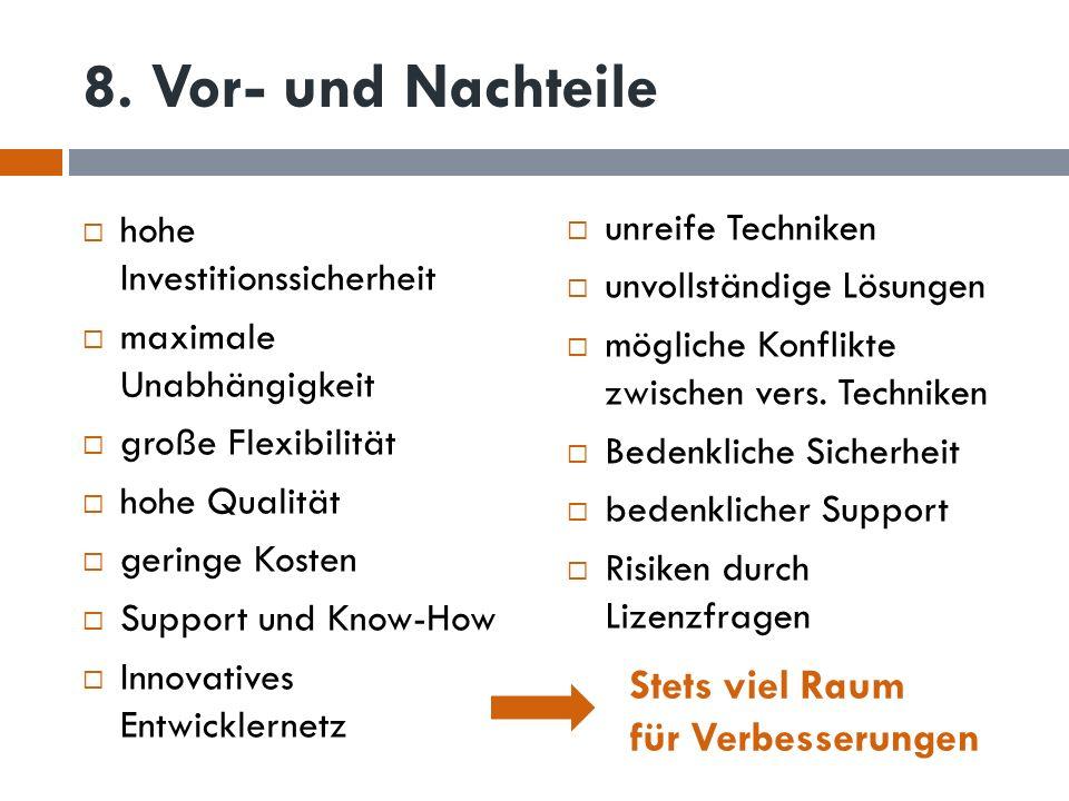 8. Vor- und Nachteile hohe Investitionssicherheit maximale Unabhängigkeit große Flexibilität hohe Qualität geringe Kosten Support und Know-How Innovat