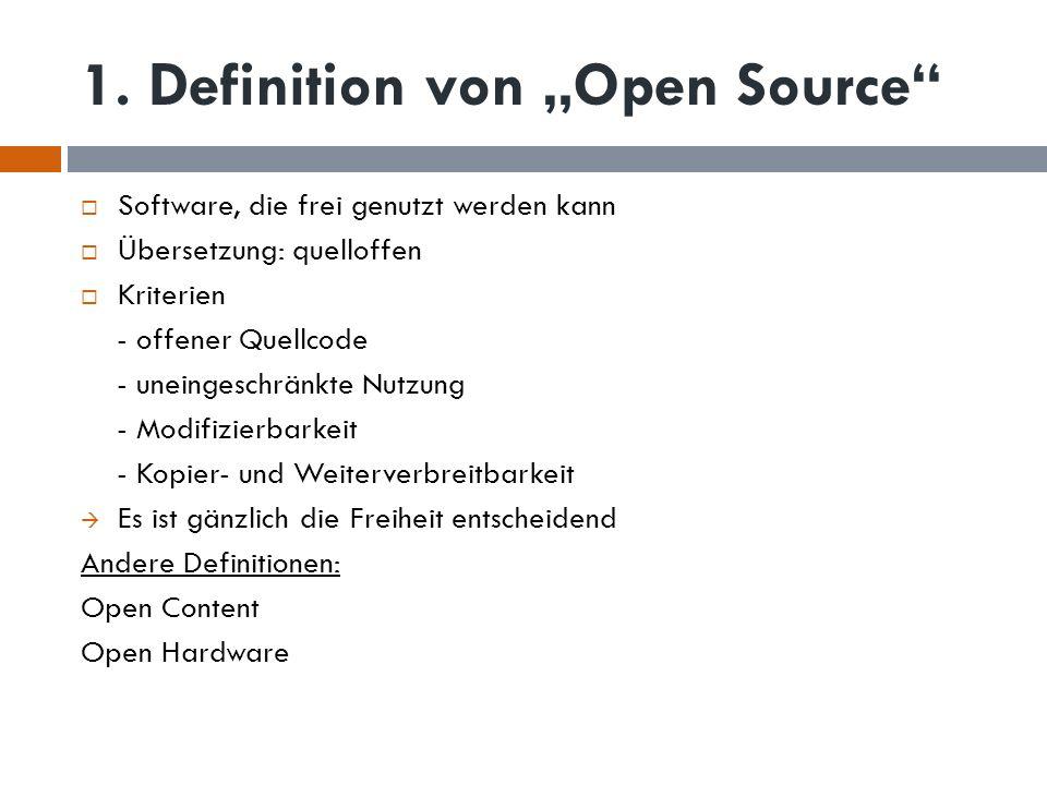 1. Definition von Open Source Software, die frei genutzt werden kann Übersetzung: quelloffen Kriterien - offener Quellcode - uneingeschränkte Nutzung