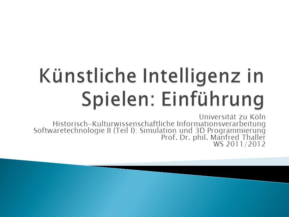 Universität zu Köln Historisch-Kulturwissenschaftliche Informationsverarbeitung Softwaretechnologie II (Teil I): Simulation und 3D Programmierung Prof.
