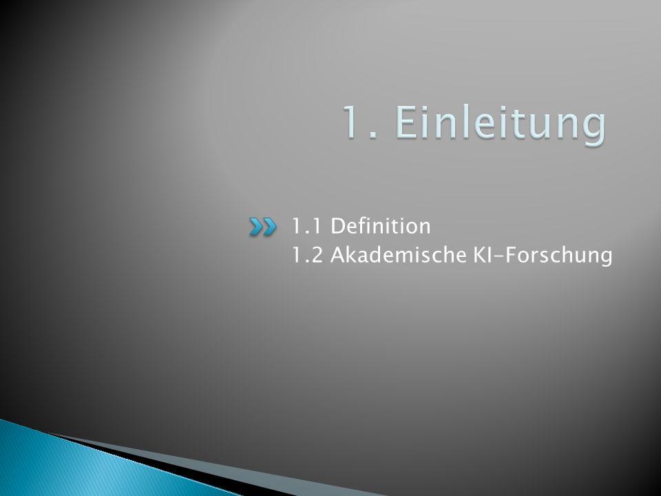 1.1 Definition 1.2 Akademische KI-Forschung