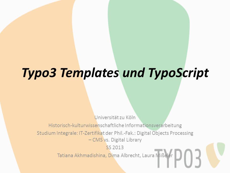 Inhalt Templates TypoScript und Objektorientierung TSRef und der praktische Teil