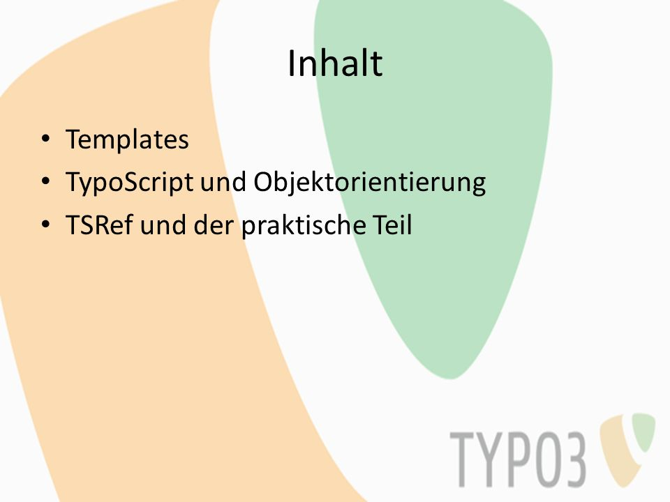 TypoScript: Syntax Links: Objekte und Attribute Rechts: Zuweisung von Werten Objekt.Unterobjekt.Attribut = Wert oder Objekt.Attribut = Wert