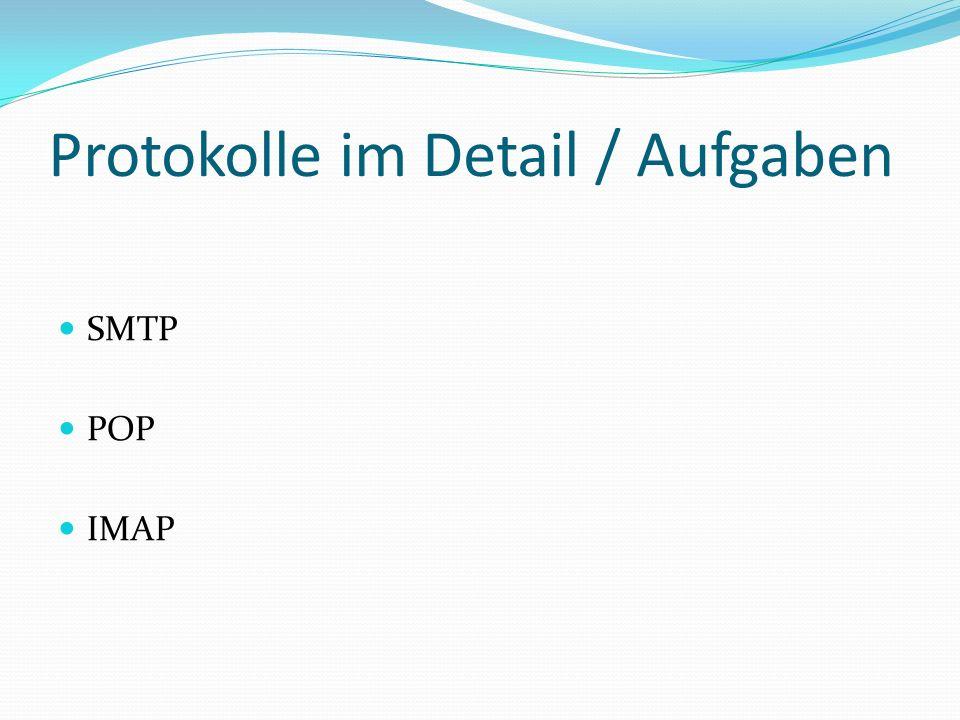 Protokolle im Detail / Aufgaben SMTP POP IMAP
