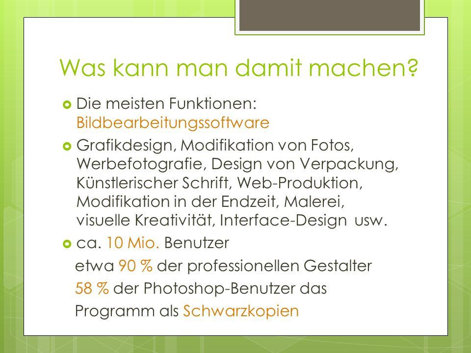 Was kann man damit machen? Die meisten Funktionen: Bildbearbeitungssoftware Grafikdesign, Modifikation von Fotos, Werbefotografie, Design von Verpacku