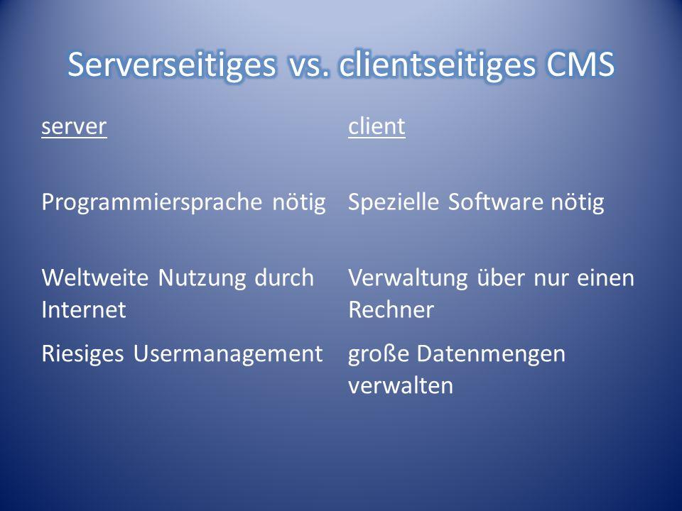serverclient Programmiersprache nötigSpezielle Software nötig Weltweite Nutzung durch Internet Verwaltung über nur einen Rechner Riesiges Usermanagementgroße Datenmengen verwalten