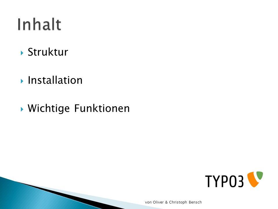 Struktur Installation Wichtige Funktionen von Oliver & Christoph Bensch